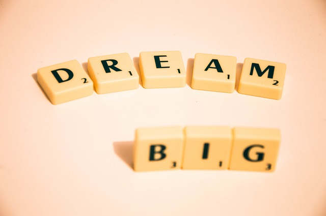 Your Dream is NOT Too BIG!